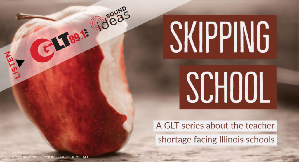 From WGLT > Skipping School: Illinois' Teacher Shortage
